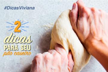 2 dicas para deixar seu pão delicioso